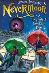 Nevermoor: The Trials of Morrigan Crow (Nevermoor, #1)