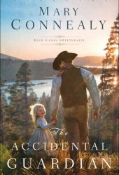 The Accidental Guardian (High Sierra Sweethearts, #1) Book