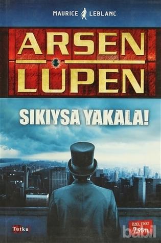 Arsen Lüpen - Sıkıysa Yakala