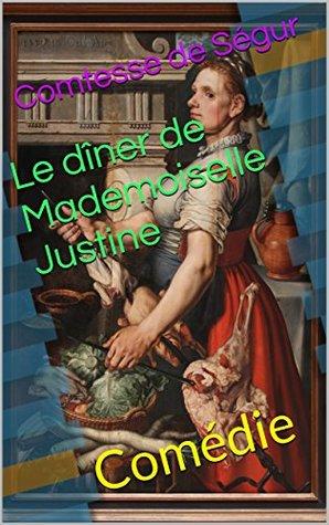 Le dîner de Mademoiselle Justine: Comédie