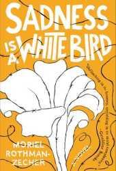 Sadness Is a White Bird Pdf Book