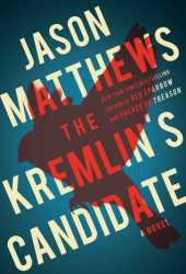 The Kremlin's Candidate (Red Sparrow Trilogy #3) Book Pdf