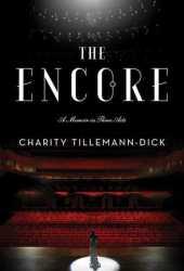 The Encore: A Memoir in Three Acts Pdf Book