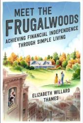 Meet the Frugalwoods: Achieving Financial Independence Through Simple Living Book Pdf