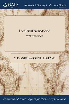L'Etudiant En Medecine; Tome Troiseme