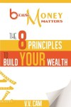 Because Money Matters by V.V. Cam