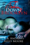Taking Down Brooklyn by Kelly Moore