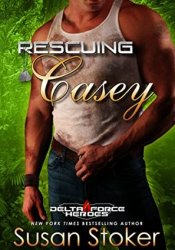 Rescuing Casey (Delta Force Heroes #7) Pdf Book