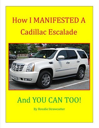 How I MANIFESTED a Cadillac Escalade, and YOU CAN TOO!!