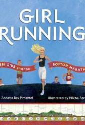 Girl Running: Bobbi Gibb and the Boston Marathon Pdf Book