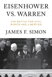 Eisenhower vs. Warren: The Battle for Civil Rights and Liberties Book
