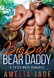 Big Bad Bear Daddy (Fated Mate, #4) Pdf Book