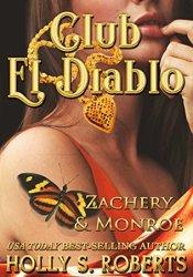 Zachary & Monroe (Club El Diablo #5; Angel's Doms #1) Pdf Book