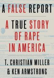 A False Report: A True Story of Rape in America Pdf Book