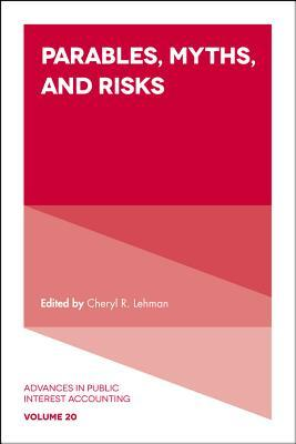 Advances in Public Interest Accounting: Parables, Myths and Risks