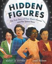 """Hidden Figures,"" illustrated by Laura Freeman, written by Margot Lee Shetterly"