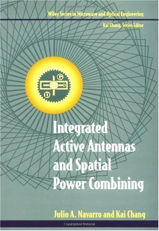 Integrated Active Antennas and Spatial Power Combining (Wiley Series in Microwave and Optical Engineering)