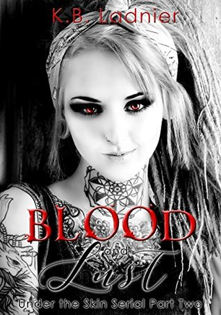 Blood and Lust: Under the Skin Serial Part Two