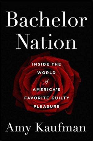 Bachelor Nation: Inside the World of America's Favorite Guilty Pleasure