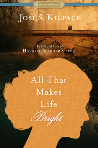 All That Makes Life Bright: The Life and Love of Harriet Beecher Stowe Book Pdf ePub