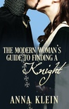The Modern Woman's Guide to Finding a Knight