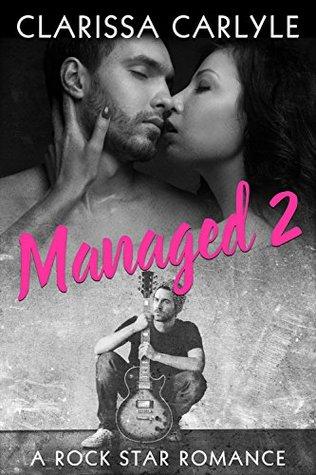 Managed 2: A Rock Star Romance