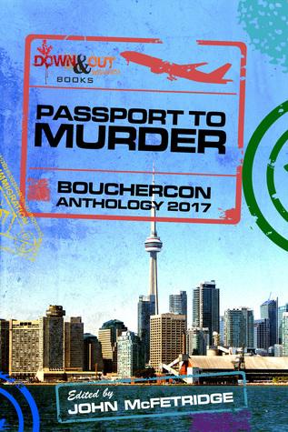 Passport to Murder: Bouchercon Anthology 2017