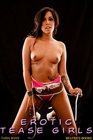 EROTIC TEASE GIRLS - Taisa Banx