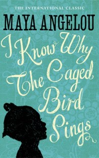 I Know Why the Caged Bird Sings (Maya Angelou's Autobiography #1)