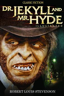Dr. Jekyll & Mr. Hyde - Illustrated: Children Classic Action Adventure
