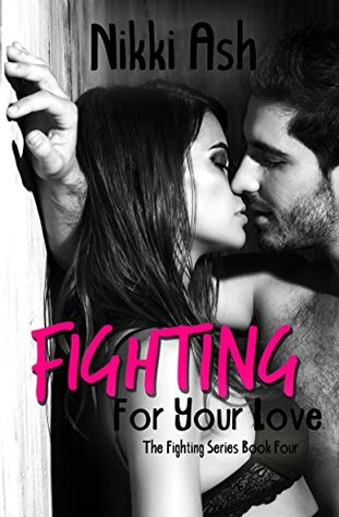 Fighting For Your Love (Fighting #4)