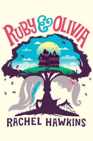 Ruby and Olivia by Rachel Hawkins | Featured Book of the Day | wearewordnerds.com