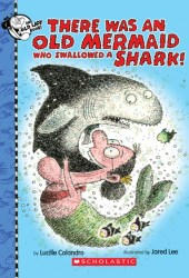 There Was an Old Mermaid Who Swallowed a Shark! Book