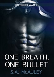 One Breath, One Bullet (The Borders War, #1) Pdf Book