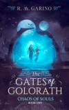 The Gates of Golorath by R.M. Garino