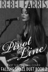 Pivot Line by Rebel Farris