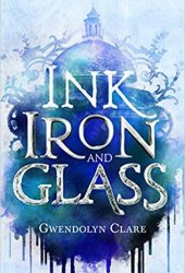 Ink, Iron, and Glass (Ink, Iron, and Glass, #1) Pdf Book