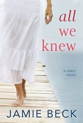 All We Knew (The Cabots, #2) Book Pdf