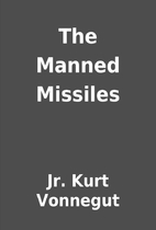 The Manned Missiles