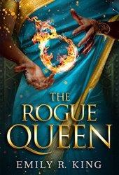 The Rogue Queen (The Hundredth Queen, #3) Book
