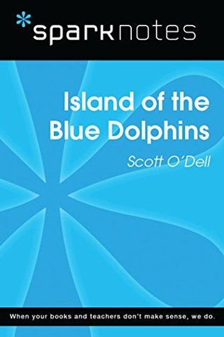 Island of the Blue Dolphins (SparkNotes Literature Guide)
