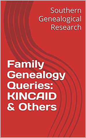 Family Genealogy Queries: KINCAID & Others
