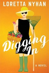 Digging In: A Novel Pdf Book