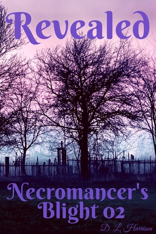 Revealed (Necromancer's Blight, #2)