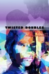 Twisted Doubles by Joanie Pariera