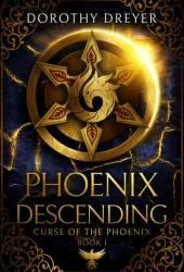 Phoenix Descending (Curse of the Phoenix, #1) Pdf Book