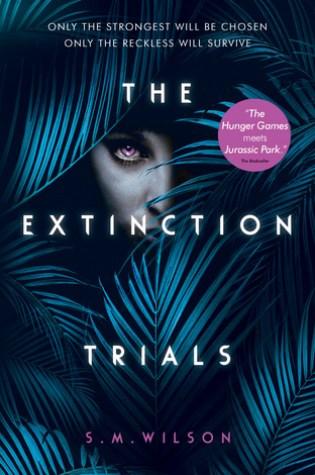 The Extinction Trials (The Extinction Trials #1) – S.M. Wilson