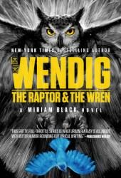 The Raptor & the Wren (Miriam Black, #5) Pdf Book