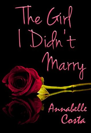 The Girl I Didn't Marry (Jessie & Nick, #1)