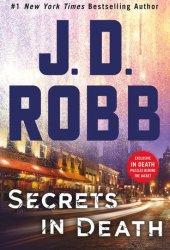 Secrets in Death (In Death, #45) Book Pdf